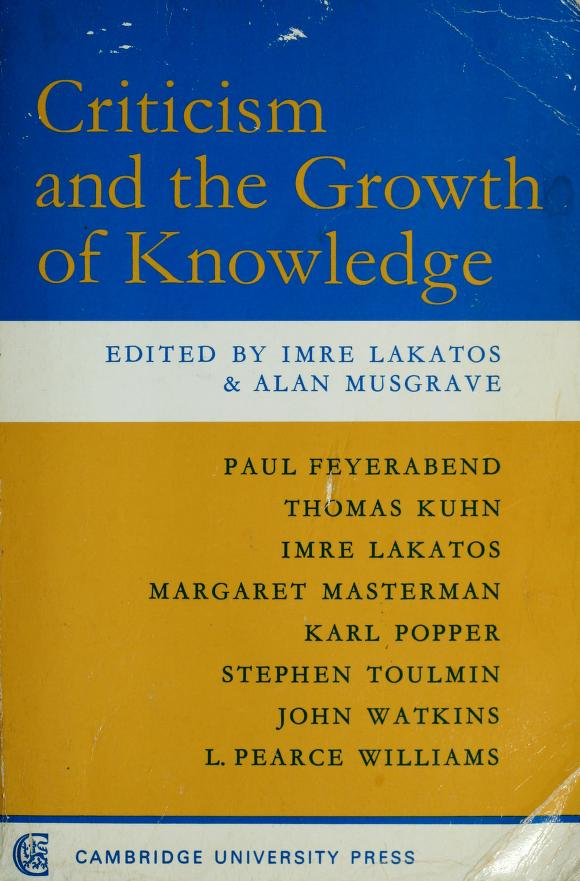 Criticism and the growth of knowledge by International Colloquium in the Philosophy of Science (1965 Bedford College)