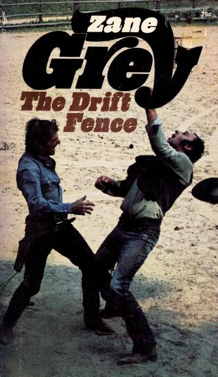 The drift fence by Zane Grey