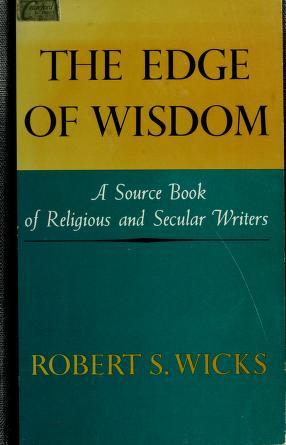 Cover of: The edge of wisdom | Robert S. Wicks