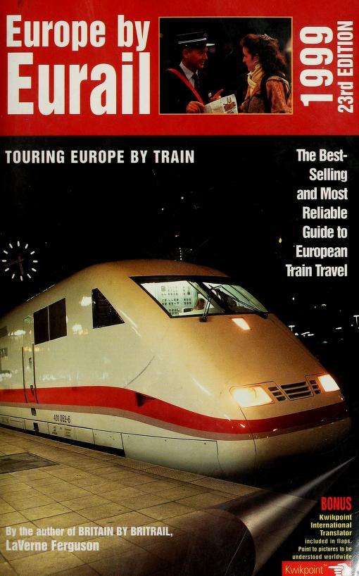 Europe by Eurail by LaVerne Ferguson-Kosinski