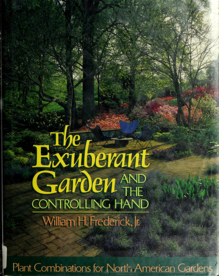 The exuberant garden and the controlling hand by Frederick, William H.