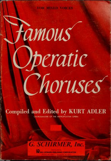 Famous operatic choruses by Kurt Adler