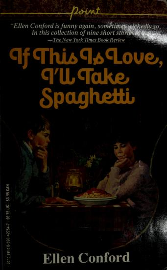 Cover of: If this is love, I'll take spaghetti | Ellen Conford