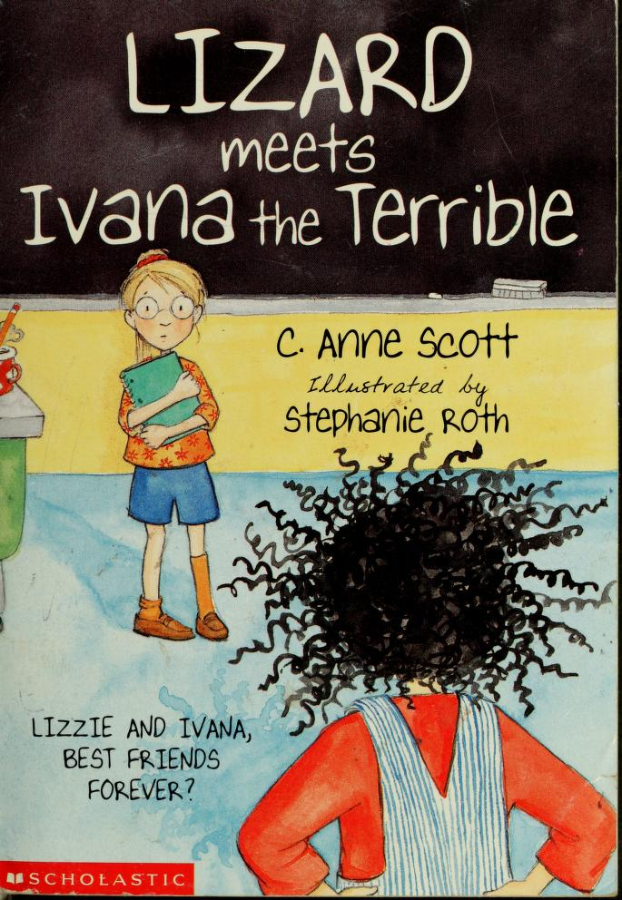 Lizard meets Ivana the Terrible by C. Anne Scott
