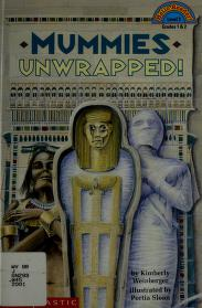 Cover of: Mummies unwrapped! | Kimberly A. Weinberger