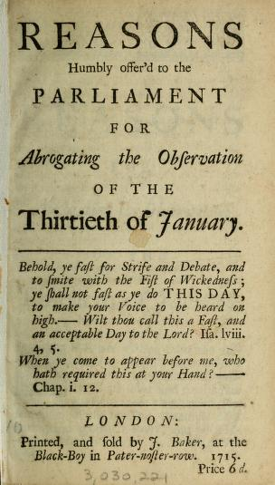 Cover of: Reasons humbly offer'd to the Parliament for abrogating the observation of the thirtieth of January | John Wyng