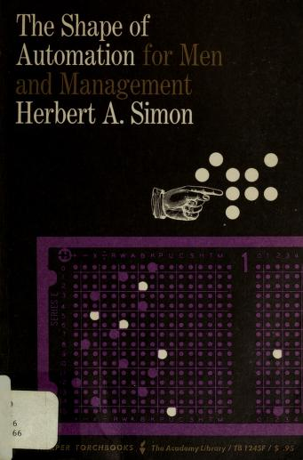 The shape of automation for men and management by Herbert Alexander Simon