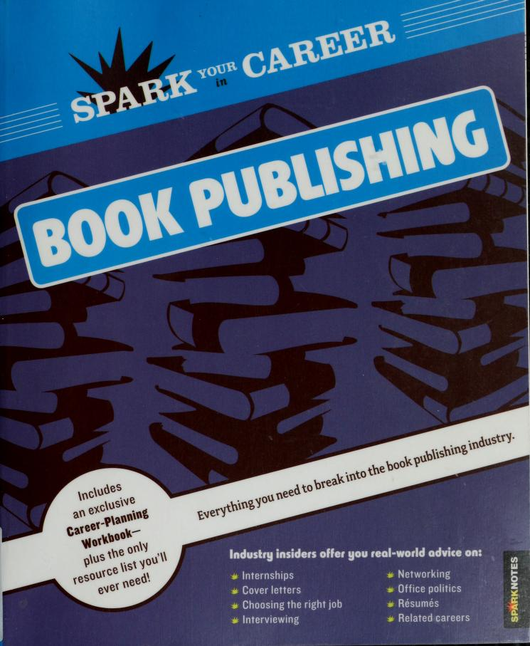 Spark your career in book publishing by Traci Maynigo