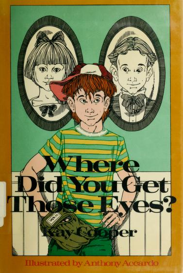 Where did you get those eyes? by Kay Cooper