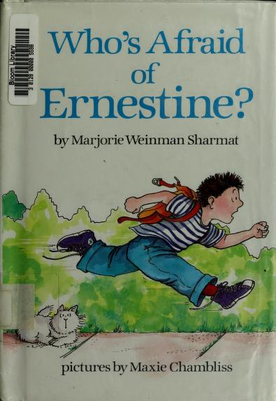Who's afraid of Ernestine? by Marjorie Weinman Sharmat