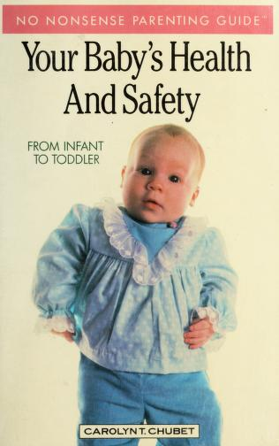 Your Baby's Health and Safety by Carolyn T. Chubet