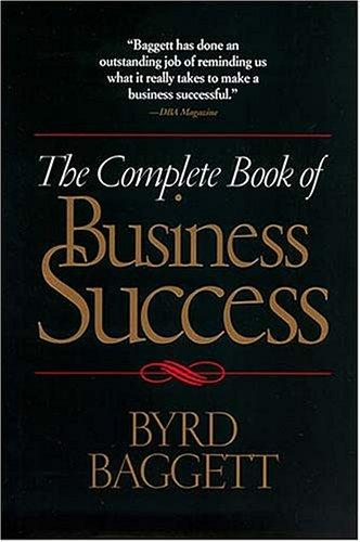 The Complete Book of Business Success by Byrd Baggett