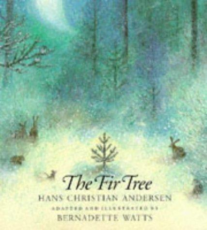 Fir Tree, The by Hans Christian Andersen