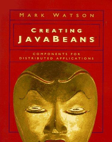 Creating JavaBeans by Mark Watson