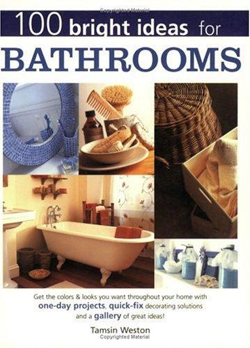 100 Bright Ideas for Bathrooms (100 Bright Ideas) by Tamsin Weston