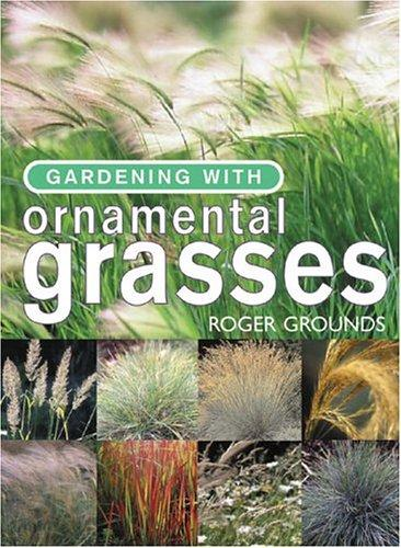 Gardening with ornamental grasses by Roger Grounds