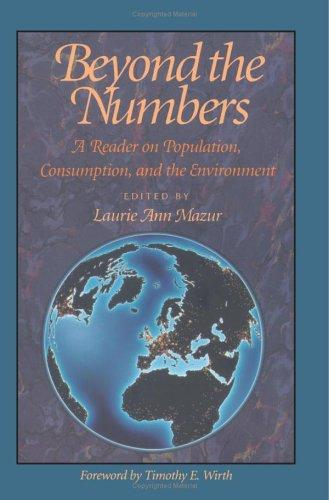 Beyond the numbers by edited by Laurie Ann Mazur ; foreword by Timothy E. Wirth.