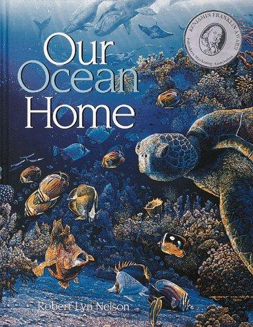 Our ocean home by Robert Lyn Nelson