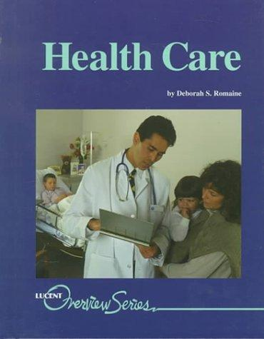 Overview Series - Health Care by Deborah S. Romaine