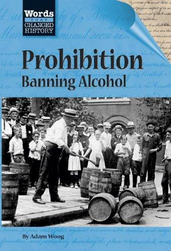 Words That Changed History - Prohibition by Stuart A. Kallen