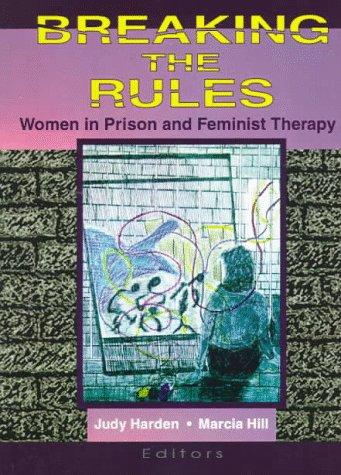 Breaking the rules by Judy Harden, Marcia Hill, editors.