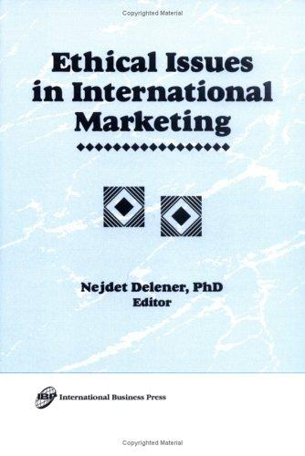 Ethical issues in international marketing by Nejdet Delener, editor.