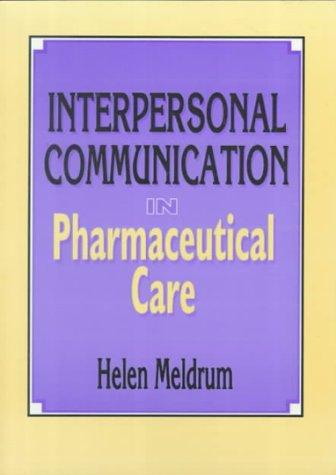 Interpersonal communication in pharmaceutical care by Helen Meldrum