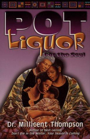 Pot liquor by Millicent Thompson