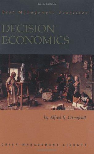 Decision Economics by Alfred Richard Oxenfeldt