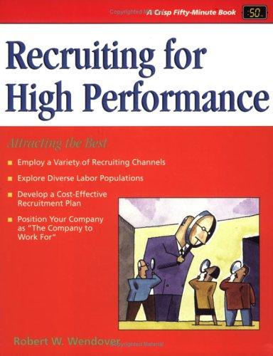 Crisp: Recruiting for High Performance by Robert Wendover