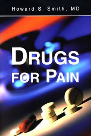 Drugs for Pain by Howard S. Smith