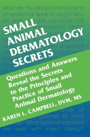 Small Animal Dermatology Secrets by Karen L. Campbell