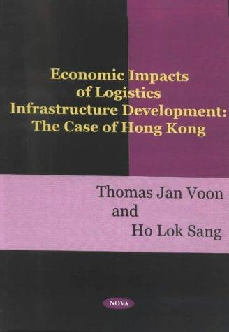 Economic impacts of logistics infrastructure development by Thomas Jan Voon