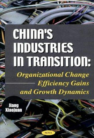 Chinaªs Industries in Transition by Jiang Xiaojuan