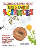 Teaching Children About Life and Earth Science by Elaine Levenson