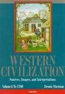 Western Civilization: Sources, Images, and Interpretations  by Dennis Sherman