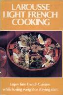 Larousse Light French Cooking by Alain Vanet