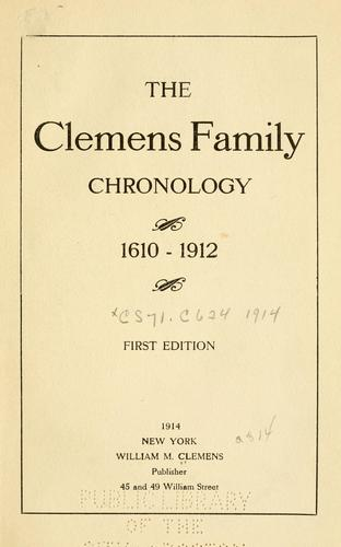 The Clemens family chronology, 1610-1912. by William Montgomery Clemens