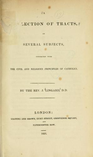 A collection of tracts on several subjects, connected with the civil and religious principles of catholics