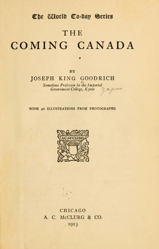 ... The coming Canada by Joseph King Goodrich