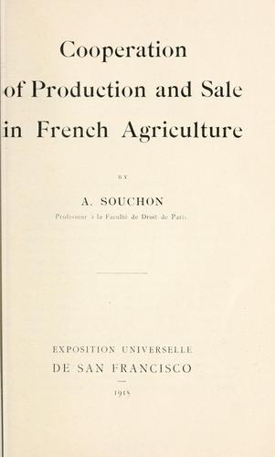Cooperation of production and sale in French agriculture by Souchon, Auguste