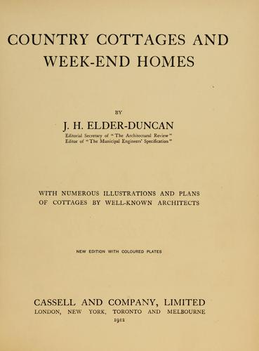 Country-cottages and week-end homes by J. H. Elder-Duncan