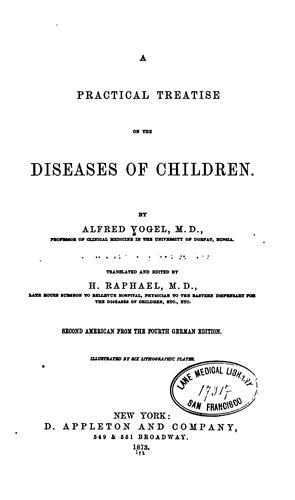 A Practical treatise on diseases of children by Alfred Vogel