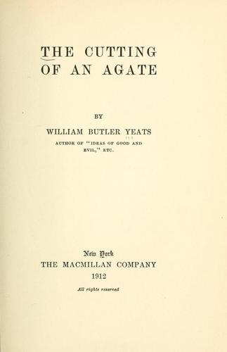 The cutting of an agate by William Butler Yeats