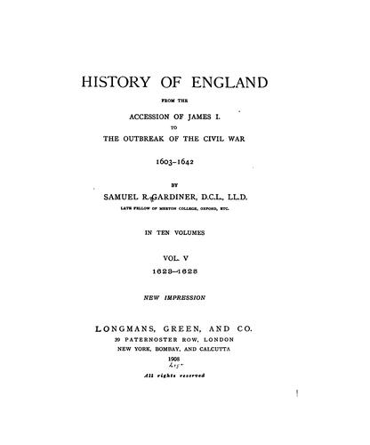 History of England from the Accession of James I. to the Outbreak of the Civil War, 1603-1642 by Samuel Rawson Gardiner