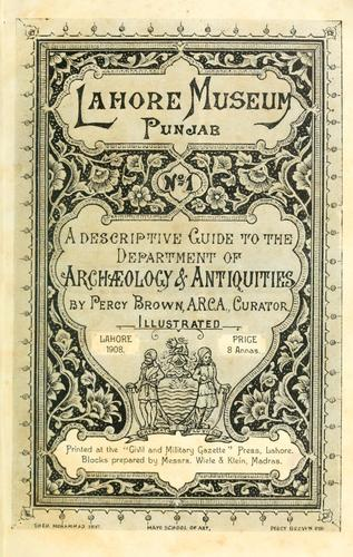 A descriptive guide to the Department of archaeology & antiquities by Lahore Museum (Pakistan)
