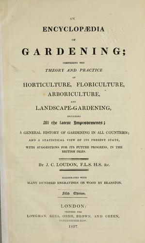 An encyclopædia of gardening by John Claudius Loudon