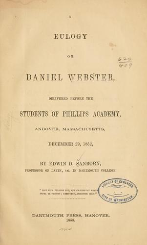 A eulogy on the life of Daniel Webster by Edwin David Sanborn