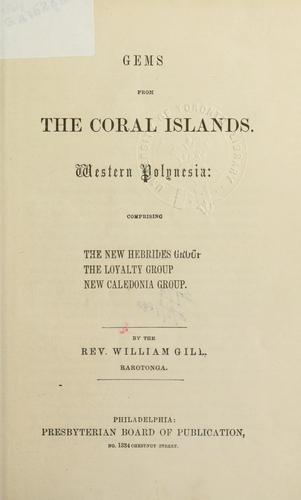 Gems from the Coral Islands by William Wyatt Gill