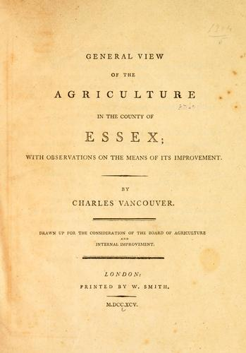 General view of the agriculture in the county of Essex by Charles Vancouver